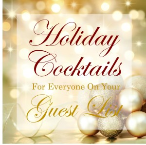 Holiday Cocktails For Everyone On Your Guest List